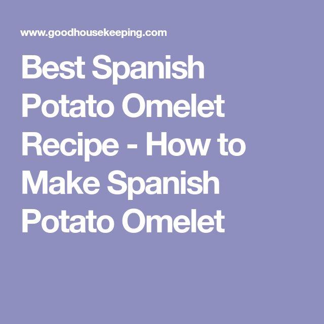 Best Spanish Potato Omelet Recipe - How to Make Spanish Potato Omelet