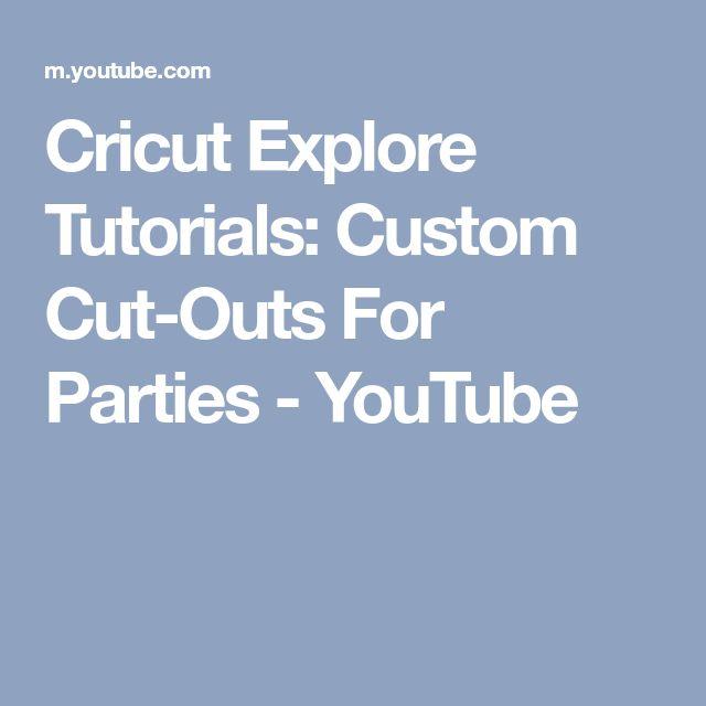 Cricut Explore Tutorials: Custom Cut-Outs For Parties - YouTube