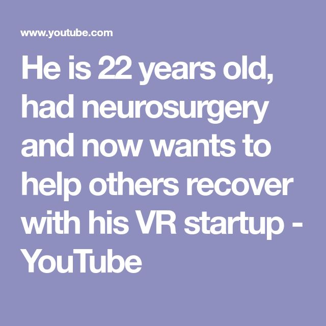 He is 22 years old, had neurosurgery and now wants to help others recover with his VR startup - YouTube