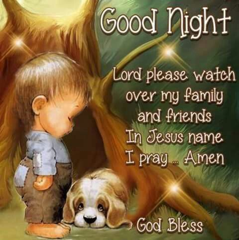 Good Night Lord Please Watch Over My Friends goodnight good night goodnight…
