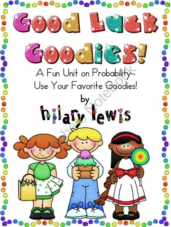 Probability Unit-Good Luck Goodies! from Rockin Teacher Materials on TeachersNotebook.com (18 pages)  - Make probability a fun and yummy skill to learn! Great item to use on a party day or the day before a break...kids think its fun, but you know its learning! Good Luck!