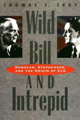 Wild Bill and Intrepid: Donovan, Stephenson, and the Orig... https://www.amazon.ca/dp/0300065639/ref=cm_sw_r_pi_dp_x_pt9GybVFZPE3B