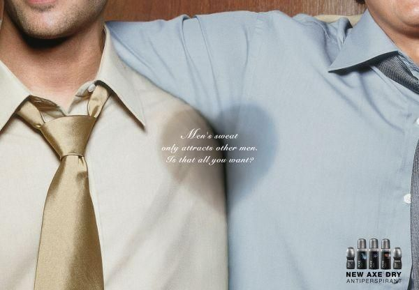 """Axe - """"Men's sweat only attracts other men.  Is that all you want?"""" Much to unpack in this image!"""