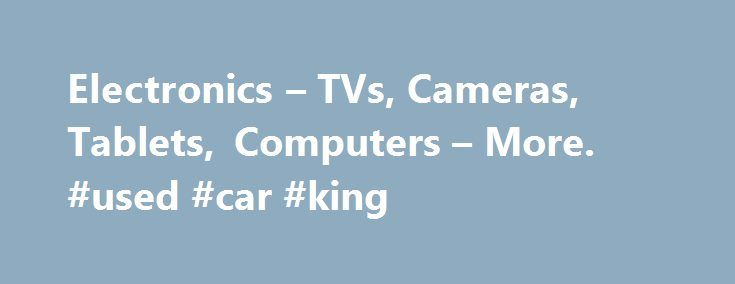Electronics – TVs, Cameras, Tablets, Computers – More. #used #car #king http://cars.remmont.com/electronics-tvs-cameras-tablets-computers-more-used-car-king/  #cheap car audio # Car Speakers Subwoofers Electronics Whether you re upgrading to a new laptop, looking for a powerful new car stereo or shopping for a new HDTV, Walmart makes it easy to find what you need at a price you can afford. If you re looking for a new computer. consider the speed…The post Electronics – TVs, Cameras, Tablets…
