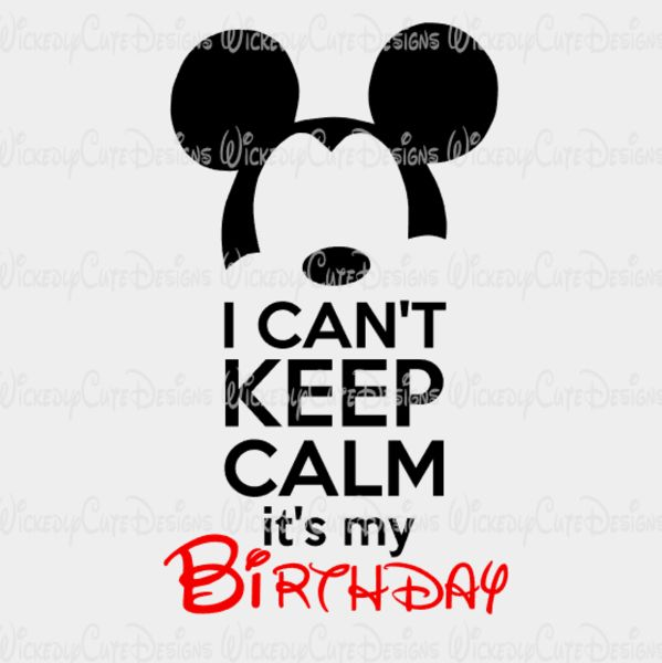 I Can't Keep Calm Birthday Boy SVG, DXF, EPS, PNG Digital File – Wickedly Cute Designs