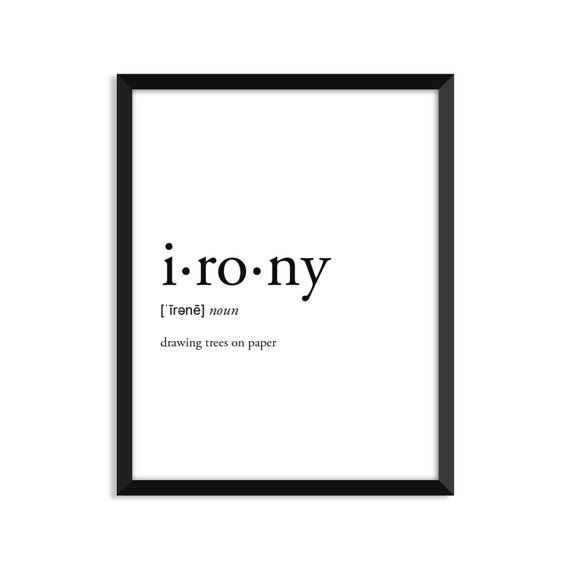 Irony Definition, Adult, College Dorm Room Decor, Dorm Wall Art, Dictionary Art Print, Office Decor,