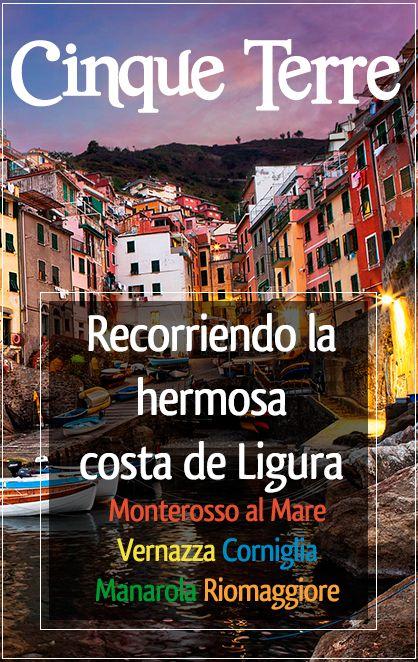 Cinque Terre, descubre Italia y los encantos de la costa de Ligura: Manarola, Corniglia, Vernazza, Riomaggiore y Monterosso al Mare