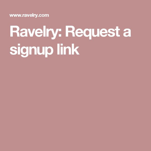 Ravelry: Request a signup link