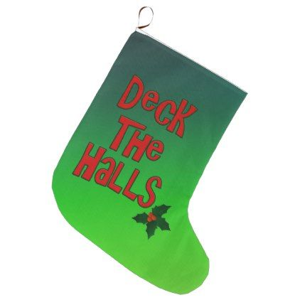 Festive Fun Deck the Halls Text and Holly Large Christmas Stocking - christmas stockings merry xmas cyo family gifts presents