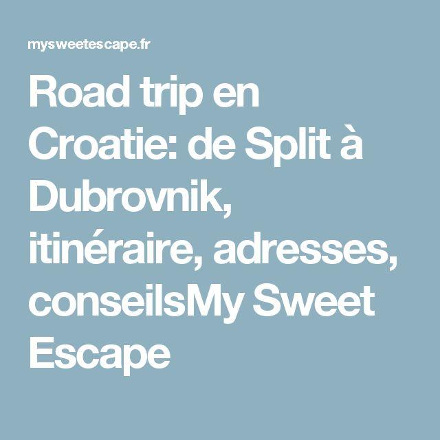Road trip en Croatie: de Split à Dubrovnik, itinéraire, adresses, conseilsMy Sweet Escape