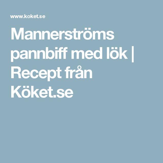 Mannerströms pannbiff med lök | Recept från Köket.se