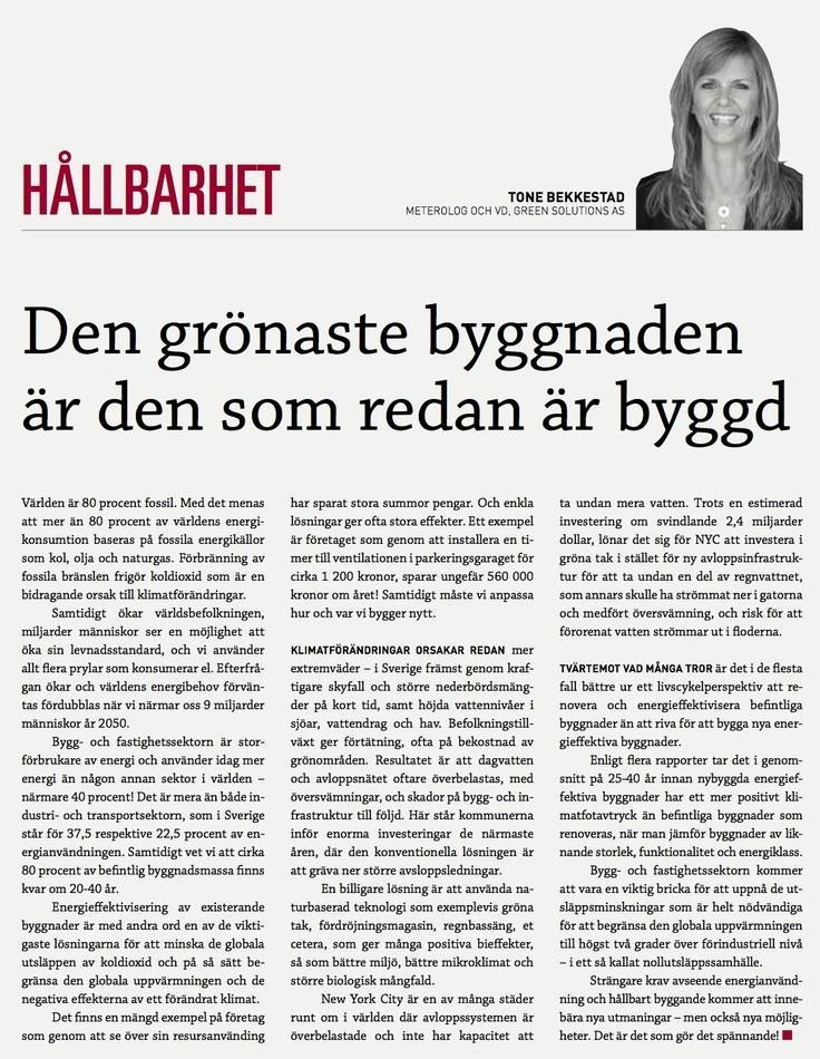 """""""Den grönaste byggnaden är den som redan är byggd."""" Krönika i Fastighetsnytt. www.tonebekkestad.com"""