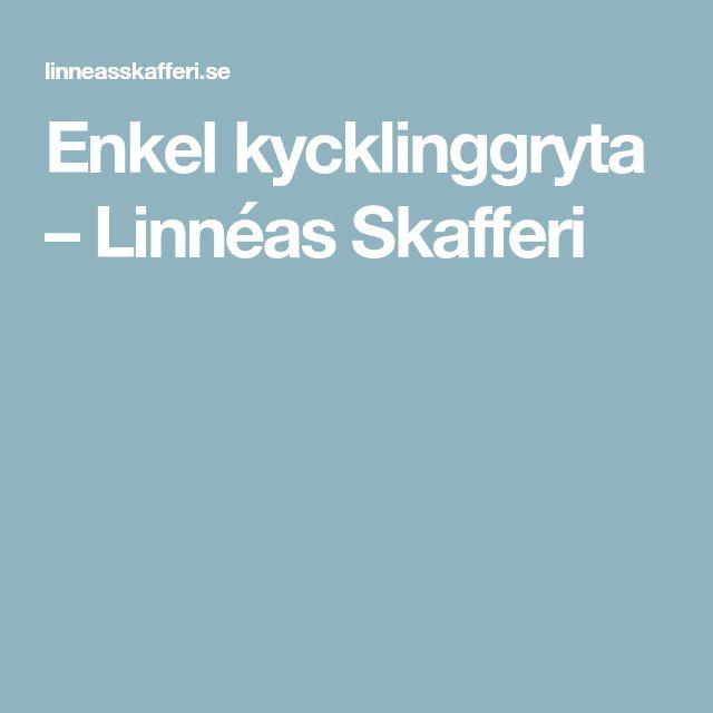 Enkel kycklinggryta – Linnéas Skafferi