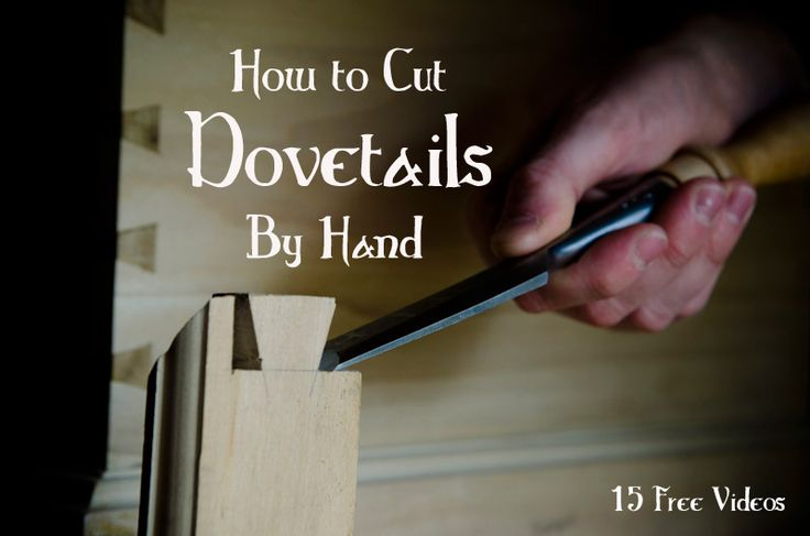 """Best free videos on hand cut dovetails: """"How to Cut Dovetails by Hand"""" (WoodAndShop.com)"""