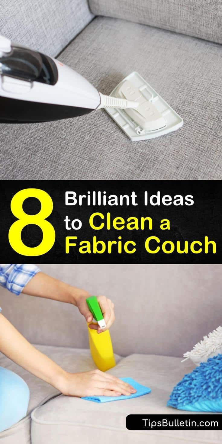 8 Brilliant Ideas To Clean A Fabric Sofa In 2020 Couch Fabric Cleaning Fabric Cleaning Clothes