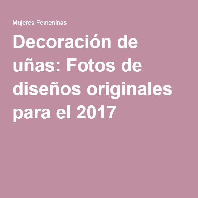 Decoración de uñas: Fotos de diseños originales para el 2017