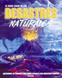 EL GRAN LIBRO DE LOS DESASTRES NATURALES