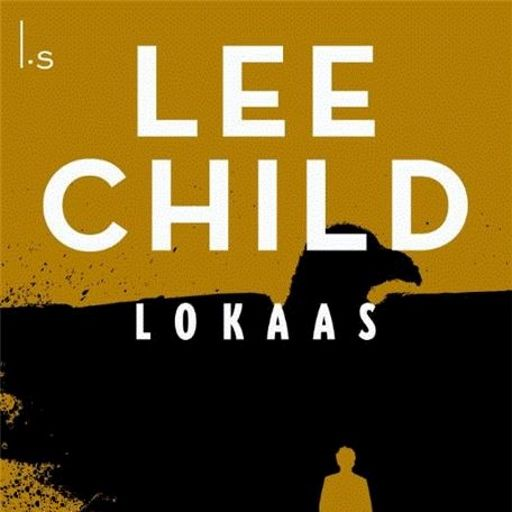 Lokaas | Lee Child: Tijdens een wandeling ontmoet Jack Reacher een aantrekkelijke jonge vrouw die slecht ter been is. Reacher helpt haar…