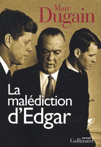 La malédiction d'Edgar - Marc Dugain