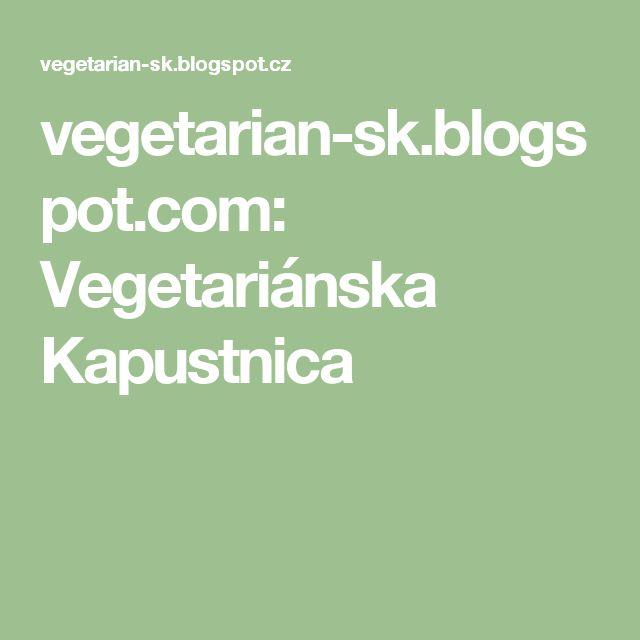 vegetarian-sk.blogspot.com: Vegetariánska Kapustnica