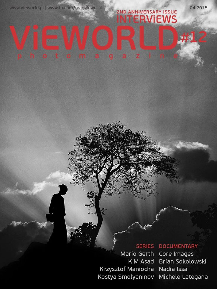 Vieworld #12 Interviews  Vieworld is a photo magazine focusing mainly on street photography, documentary and photo stories presented in black and white. In this issue: Core Images, Brian Sokolowski, KM Asad, Kostya Smolyaninov, Mario Gerth, Krzysztof Maniocha, Nadia Issa, Michele Lategana