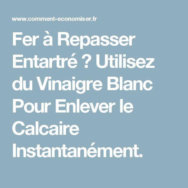 Fer à Repasser Entartré ? Utilisez du Vinaigre Blanc Pour Enlever le Calcaire Instantanément.