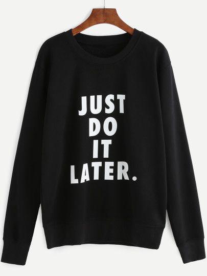 Shop Black Slogan Print Long Sleeve Sweatshirt online. SheIn offers Black Slogan Print Long Sleeve Sweatshirt & more to fit your fashionable needs.