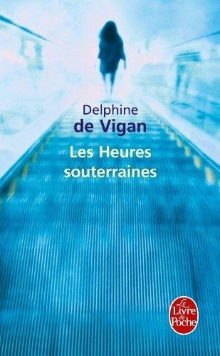 Les Heures souterraines - Delphine de VIGAN
