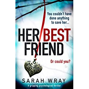 Her Best Friend: A gripping psychological thriller with an absolutely brilliant twist