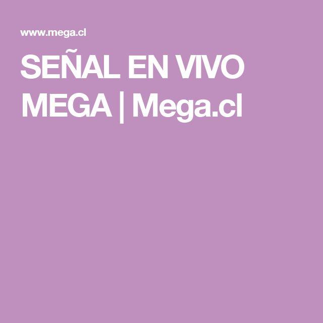 SEÑAL EN VIVO MEGA | Mega.cl
