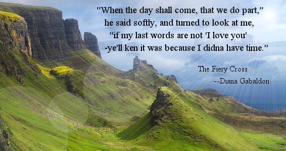 "My favorite quote from all of Diana Gabaldon's ""Outlander"" books."