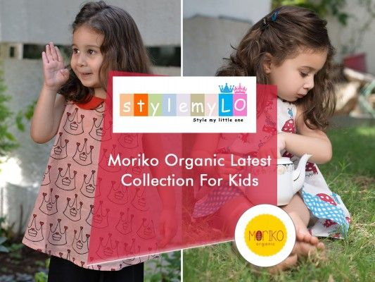 India's most popular designer kids wear online store – Stylemylo recently added new collection of kids wear from the famous designer brand Moriko Organic. The kids wear brand is known for giving an organic touch to all their kidswear collections.