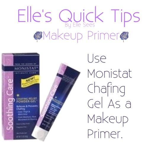 Elle's Quick Tips: Makeup Primer -- Monistat anti-chafing gel (around 6 dollars) has the same active ingredients as Smashbox Primer (selling at 36 dollars)