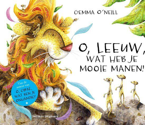 O, Leeuw, wat heb je mooie manen van Gemma O'Neill AK Prentenboeken 2014
