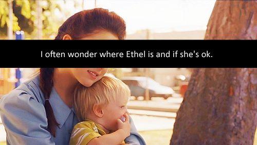 Finally, a reasonable explanation as to where Ethel has been all this time!