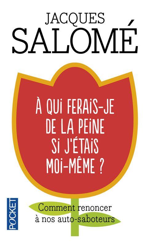 Jacques SALOME Comment renoncer à nos autosaboteurs
