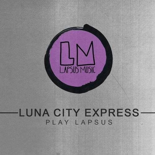 Luna City Express Play Lapsus / Lapsus Music / LPSC026 - http://www.electrobuzz.fm/2016/03/27/luna-city-express-play-lapsus-lapsus-music-lpsc026/