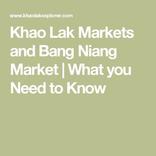 Khao Lak Markets and Bang Niang Market | What you Need to Know