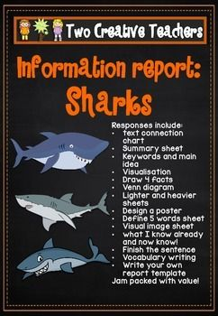 Two Creative Teachers - Information Report  Included in this resource: * Information Report on Sharks * Template - Write a summary * Template - Write your own information report * Record key words and main ideas * Create a visualization based on the text * Identify 4 facts from the text and more! Great for home school or independent work!
