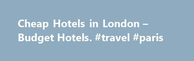 Cheap Hotels in London – Budget Hotels. #travel #paris http://travels.remmont.com/cheap-hotels-in-london-budget-hotels-travel-paris/  #find cheap hotels # Cheap Hotels in London London is one of the most popular and exciting places to visit in the world but that doesn't mean it's unaffordable. There's a great range of cheap and reasonable places for you... Read moreThe post Cheap Hotels in London – Budget Hotels. #travel #paris appeared first on Travels.