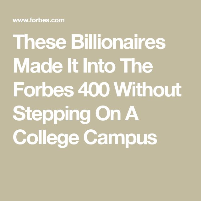 These Billionaires Made It Into The Forbes 400 Without Stepping On A College Campus