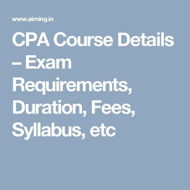 CPA Course Details – Exam Requirements, Duration, Fees, Syllabus, etc