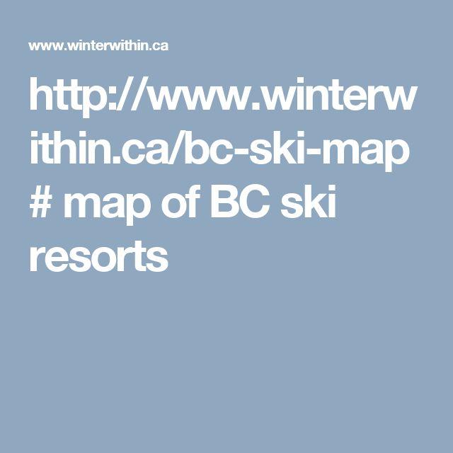 http://www.winterwithin.ca/bc-ski-map# map of BC ski resorts