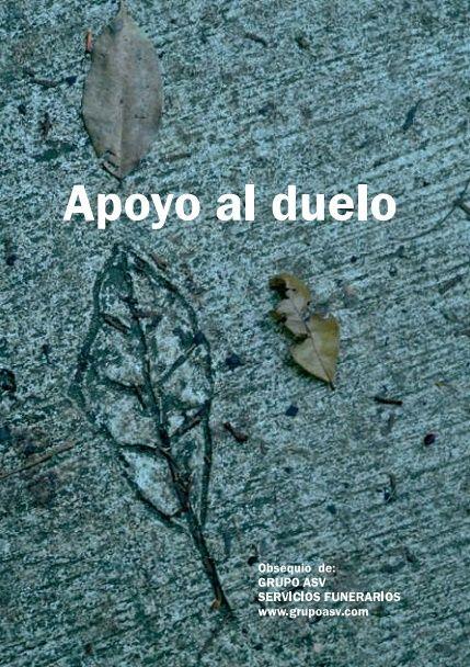 APOYO AL DUELO Puede ser descargado en la siguiente dirección: http://apoyoalduelo.com/wp-content/uploads/2013/09/ApoyoAlDuelo.pdf El duelo es una de las experiencias más dolorosas que atravesamos en...