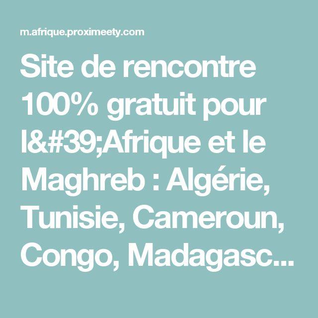 Site de rencontre 100% gratuit pour l'Afrique et le Maghreb :  Algérie, Tunisie, Cameroun, Congo, Madagascar, Maurice...