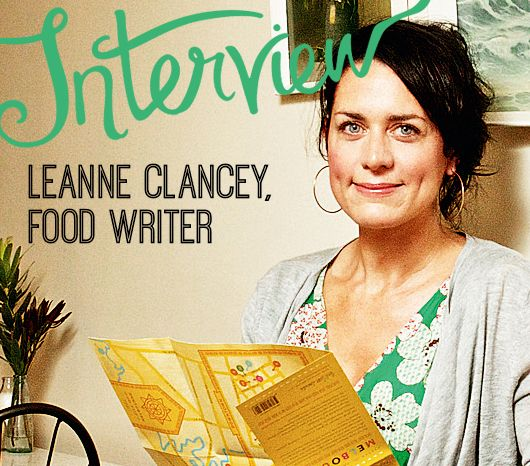 Interview: Leanne Clancey, food writer by Tess McCabe for Creative Women's Circle