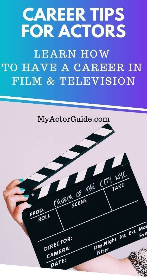 Career Advice My Actor Guide Acting Techniques Acting Tips Acting Auditions