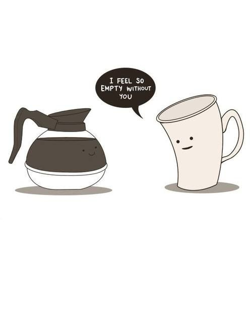 That sad moment when an illustration of a mug and a pot of coffee has better love life than you. </3