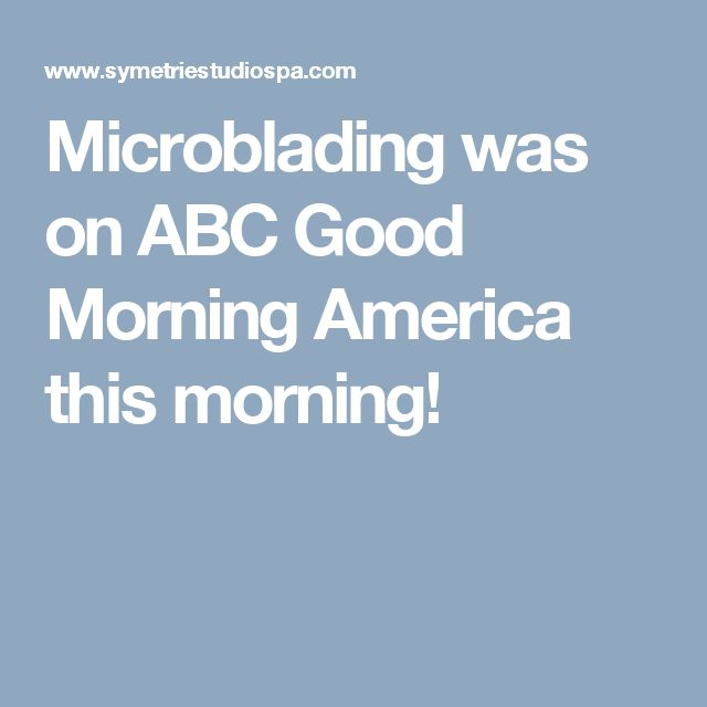 Microblading was on ABC Good Morning America this morning!