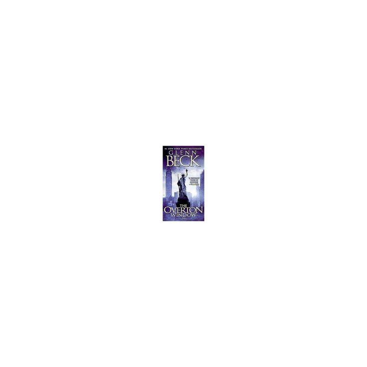 The Overton Window (Reprint) (Paperback) by Glenn Beck